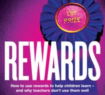 Rewards: How to Use Rewards to Help Children Learn - and Why Teachers Don't Use Them Well